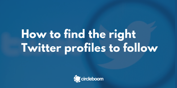 How to Find the Right Twitter Profiles to Follow