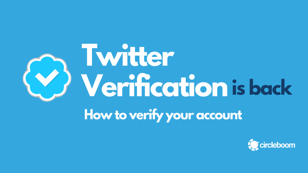 Twitter Verification is Back: How to verify your Twitter account