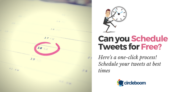 Can you Schedule Tweets for Free? Here's a one-click process!