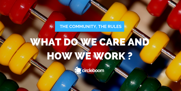 The community, the rules;  What do we care and how we work?